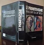Le Primitivisme dans l'art du 20e siècle de Jean-Louis Paudrat