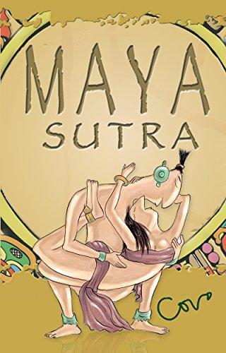 Maya Sutra: El kama sutra de los mayas