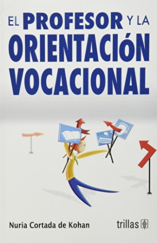 El profesor y la orientacion vocacional/The Teacher and Vocational Guidance