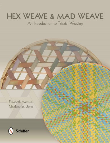 Hex Weave & Mad Weave: An Introduction to Triaxial Weaving Hex-weave