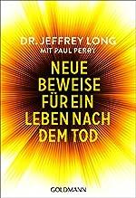 Neue Beweise für ein Leben nach dem Tod de Jeffrey Long