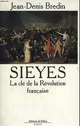 Sieyes. la cle de la revolution francaise.