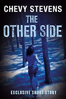The Other Side: An Exclusive Short Story by [Stevens, Chevy]