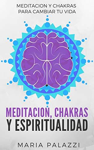 Meditacion, Chakras y Espiritualidad: Meditacion y Chakras ...