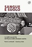 Sangue e suolo: Le radici esoteriche del Nuovo Ordine Europeo nazista