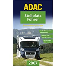 ADAC Stellplatz-Führer Deutschland /Europa 2007