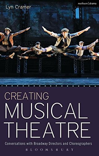 Creating Musical Theatre: Conversations With Broadway Directors and Choreographers par Lyn Cramer