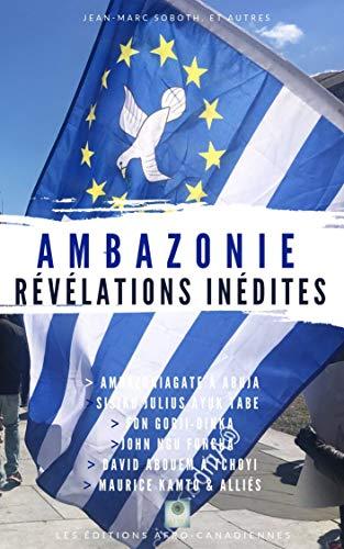 Couverture du livre Ambazonie, révélations inédites: Enquête, dessous des cartes, dialogue de sourds
