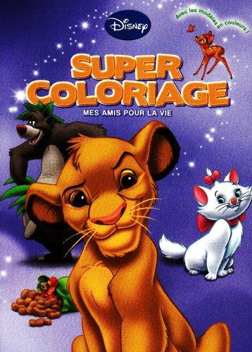 Super Coloriage : Mes amis pour la vie