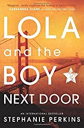 Lola and the Boy Next Door (Anna & the French Kiss 2) by Stephanie Perkins (2014-06-01)