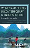 Women and Gender in Contemporary Chinese Societies: Beyond Han Patriarchy (English Edition)