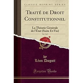Traité de Droit Constitutionnel, Vol. 3 of 4: La Théorie Générale de l'État (Suite Et Fin) (Classic Reprint)