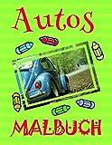 ✎ Autos Malbuch ✌: Schönes Malbuch für Kinder 4-10 Jahre alt! ✌ (Malbuch Autos - A SERIES OF COLORING BOOKS, Band 22)