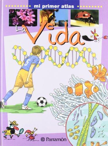 LA VIDA (Mi primer atlas) por Xavier Marcet