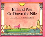 Bill and Pete Go Down the Nile by Tomie DePaola (1987-05-05)