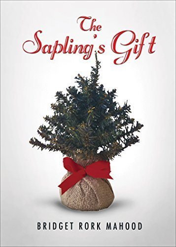 The Sapling's Gift by Bridget Rork Mahood (2014) Paperback