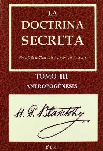 La Doctrina Secreta. Tomo 3: Antropogénesis (Yoga (e.L.A.))