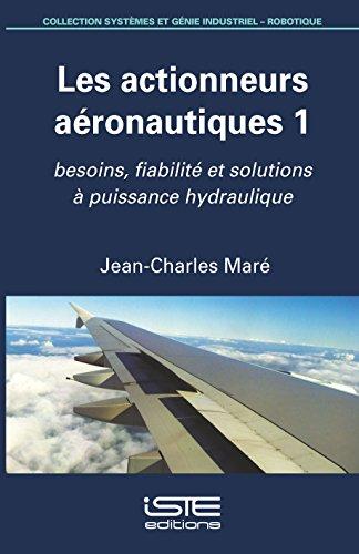 Les actionneurs aéronautiques 1 : besoins, fiabilité et solutions à puissance hydraulique