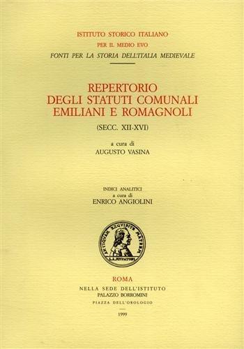 Repertorio degli statuti comunali emiliani e romagnoli (secc. XII-XVI). Vol.III:Indici.