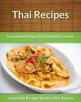 Thai Recipes: Convenient Recipes For Delectable Cuisine (The Easy Recipe) (English Edition) par [Echo Bay Books]