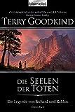 Die Legende von Richard und Kahlan 03: Die Seelen der Toten - Terry Goodkind