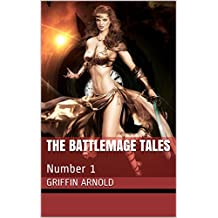 The Battlemage Tales: Number 1