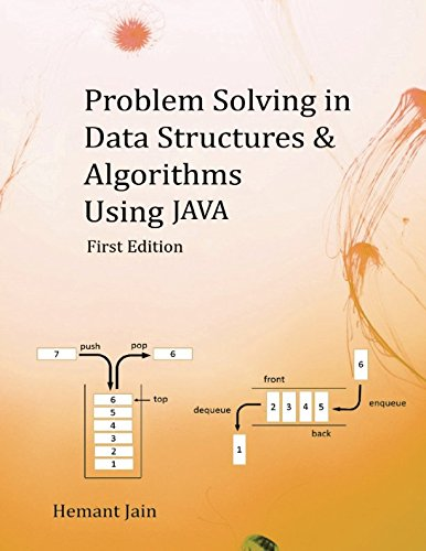 Problem Solving in Data Structures & Algorithms Using Java: The Ultimate Guide to Programming