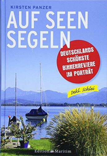 Auf Seen segeln: Deutschlands schönste Binnenreviere im Porträt