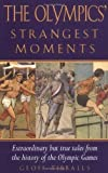 Produkt-Bild: OLYMPICS STRANGEST MOMENTS: Extraordinary But True Tales from the History of the Olympic Games