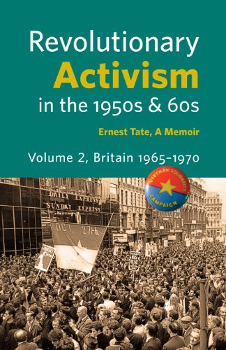 Revolutionary Activism in the 1950s & 60s. Volume 2. Britain 1965 - 1970