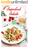 Superfood Salads: Delicious Vegetarian Superfood Salad Recipes for Healthy Living and Easy Weight Loss (Free Bonus Gift: Easy Vegan Weight Loss Smoothies) ... and Fitness Books Book 2) (English Edition)