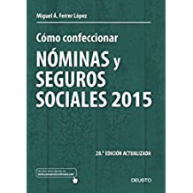 Cómo confeccionar nóminas y seguros sociales 2015: 28ª edición actualizada