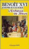 L'Enfance de Jésus par Benoît XVI