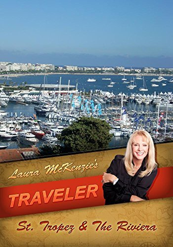 Laura McKenzie's Traveler St Tropez & The Riviera by Laura McKenzie