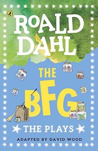 The BFG : the plays