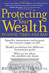 Protecting Your Wealth in Good Times and Bad by Richard A. Ferri (2003-04-18)