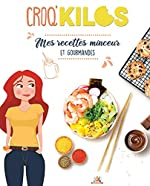 Mes recettes minceur et gourmandes Croq'Kilos de Louis Bossart