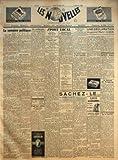NOUVELLES (LES) N? 254 du 24-07-1952 LA SEMAINE POLITIQUE PAR FERNAND BERTAL - ON RECHERCHE L'HOMME DE PEKIN - NOUVEAU RAID EN COREE DU NORD - IL EST DUR D'ETRE COMMERCANT OU COLPORTEUR A CANTON - SPORT LOCAL - FOOT-BALL - BOULISME PAR QUID NOVI - CHAMPIONNATS MILITAIRES D'ESCRIME AUX TROIS ARMES - AUTOUR D'UN YACHT - AMELIORATION EN ASIE - UNE DIVISION MODELE EN CHINE NATIONALISTE - CINE-CLUB INDOCHINE - UNE DECLARATION DU GENERAL MARK CLARK - SOUCOUPES VOLANTES NOUVELLE FORMULE - LA BOURSE ......