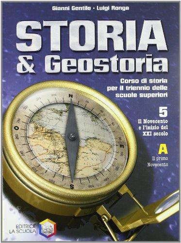 Storia & geostoria. (volume A + B) Per le Scuole superiori: 5