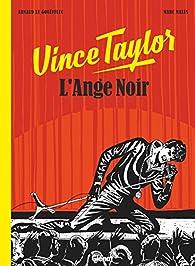 Vince Taylor L Ange Noir Arnaud Le Gouëfflec Babelio