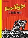 Vince Taylor, L'Ange Noir par le Gouëfflec