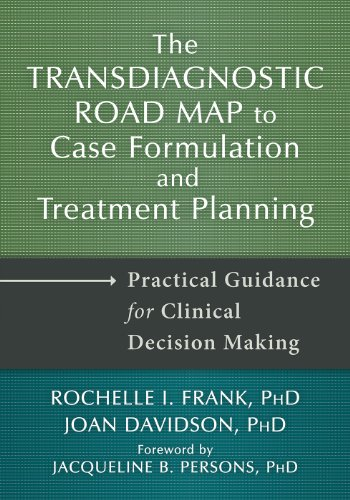 Transdiagnostic Road Map to Case Formulation and Treatment Planning: Practical Guidance for Clinical Decision Making por Rochelle I. Frank