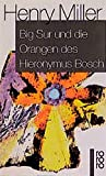 Big Sur und die Orangen des Hieronymus Bosch - Henry Miller