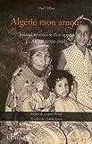 Algérie mon amour - Journal épistolaire d'un appelé en Algérie (1960-1962)