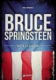Bruce Springsteen. Tutte le canzoni - BIZARRE - amazon.it