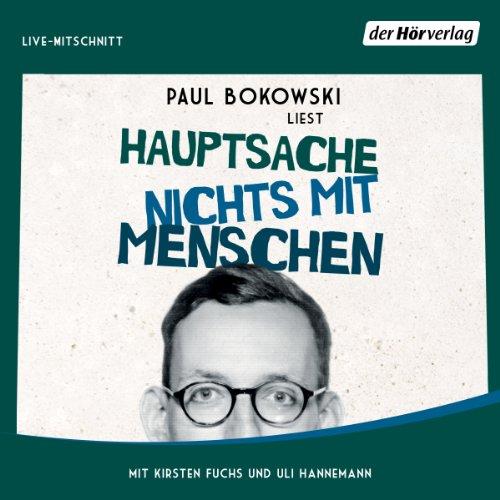 Buchseite und Rezensionen zu 'Hauptsache nichts mit Menschen' von Paul Bokowski