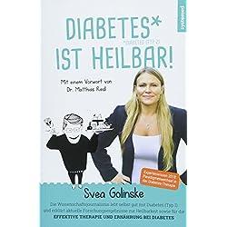 Diabetes ist heilbar!: Aktuelle Wissenschaft und internationales Expertenwissen 2018