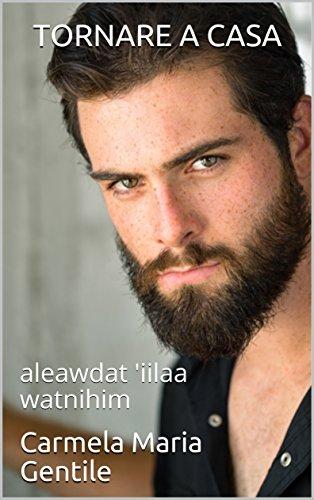 scaricare ebook gratis TORNARE A CASA: aleawdat 'iilaa watnihim PDF Epub
