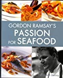 Gordon Ramsay's Passion for Seafood (Hardcover)