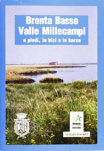 Brenta basso. Valle Millecampi. A piedi, in bici e in barca (Tamari pocket) por Sergio Di Benedetto